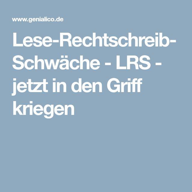 Lese-Rechtschreib-Schwäche - LRS - jetzt in den Griff kriegen