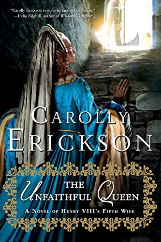 The Unfaithful Queen: A Novel of Henry VIII's Fifth Wife ...