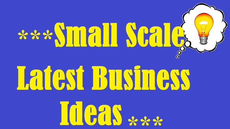28 Small Scale Latest Business Ideas in India
