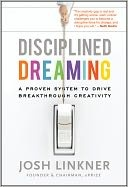 Disciplined Dreaming by Josh Linkner