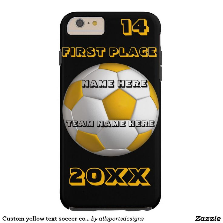 Custom yellow text soccer cover tough iPhone 6 plus case  Custom yellow text soccer phone cover with Name of player's, Name of team, Number of jersey and the Year on it. black and yellow cell phone cover. Background color can be change to team color. The yellow text can be changed as well. This case is great for a gift.Delete any or all text. IMPORTANT Personalize each soccer cover,ONE at a Time, ADD that case to the CART.