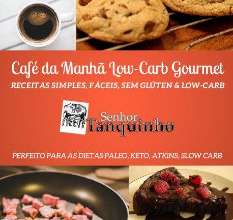 Café da Manhã Low-Carb: Coletânea de Receitas Para Emagrecer Feliz — Senhor Tanquinho