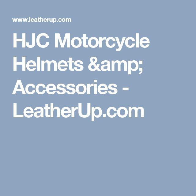 HJC Motorcycle Helmets & Accessories - LeatherUp.com