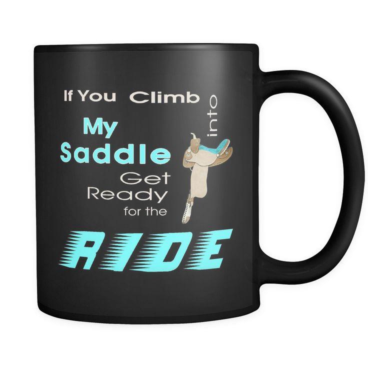 Climb Into My Saddle - Black Coffee Mug