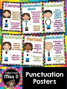 Punctuation Posters  These Punctuation Posters are a bright and colourful addition to any classroom.  Each of the 12 Punctuation Posters (including header poster) define the type of punctuation and provide a written example. They include:   * Exclamation Mark * Parenthesis * Comma * Quotation Marks * Question Mark * Hyphen * Colon * Semicolon * Apostrophe * Period * Full Stop (for naming purposes, instead of Period)