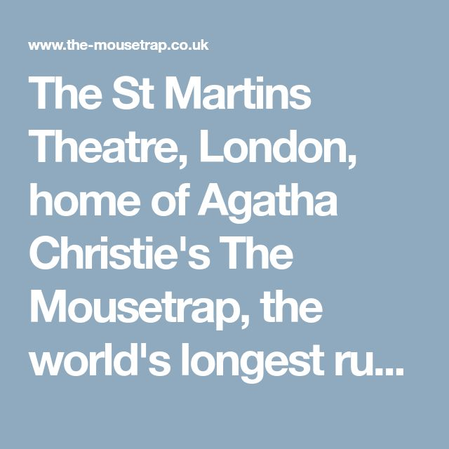 The St Martins Theatre, London, home of Agatha Christie's The Mousetrap, the world's longest running show - buy tickets online here.