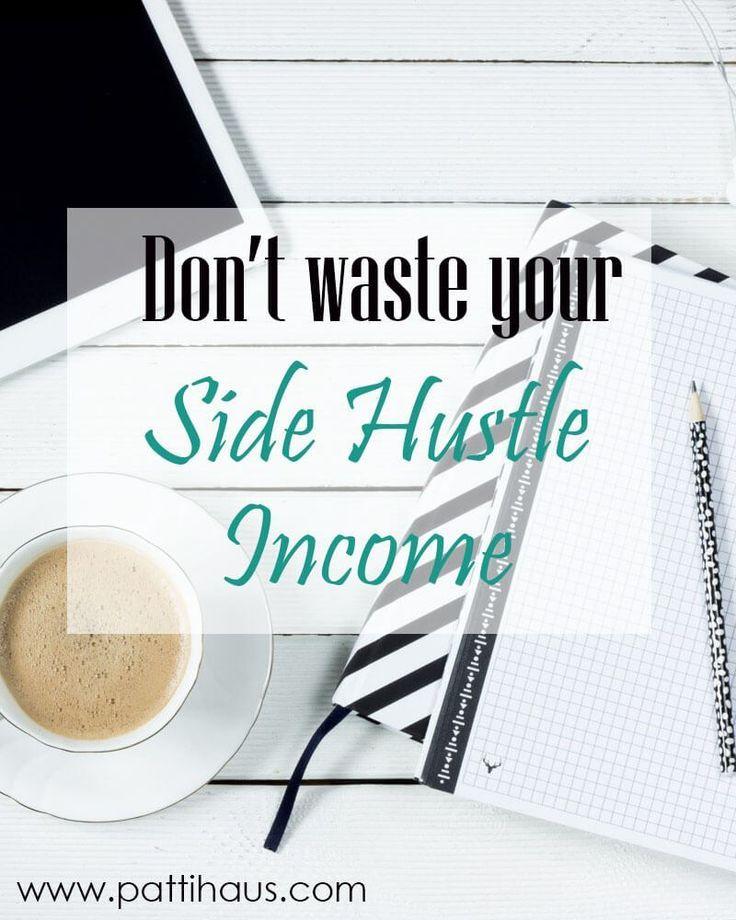 Don't waste your side hustle money!