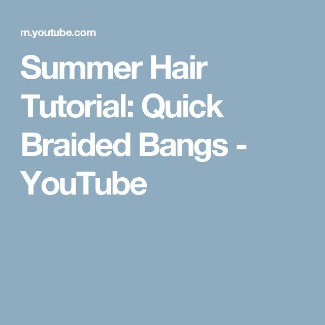 Summer Hair Tutorial: Quick Braided Bangs - YouTube