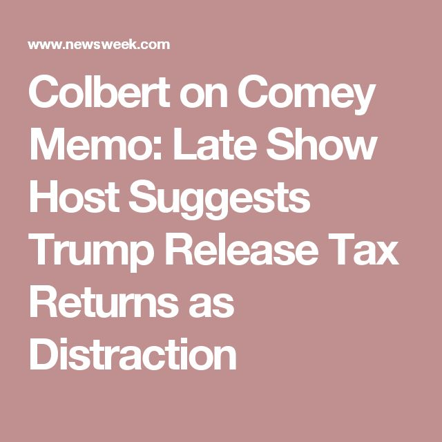 Colbert on Comey Memo: Late Show Host Suggests Trump Release Tax Returns as Distraction