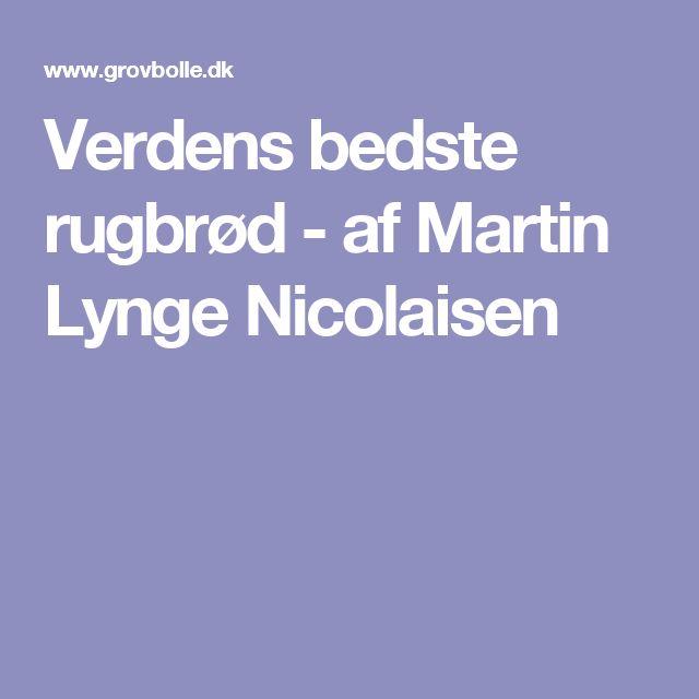 Verdens bedste rugbrød - af Martin Lynge Nicolaisen