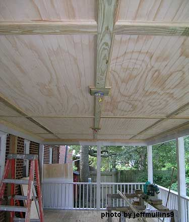 Bead board ceiling installed- just one of many suggestions for porch ceilings