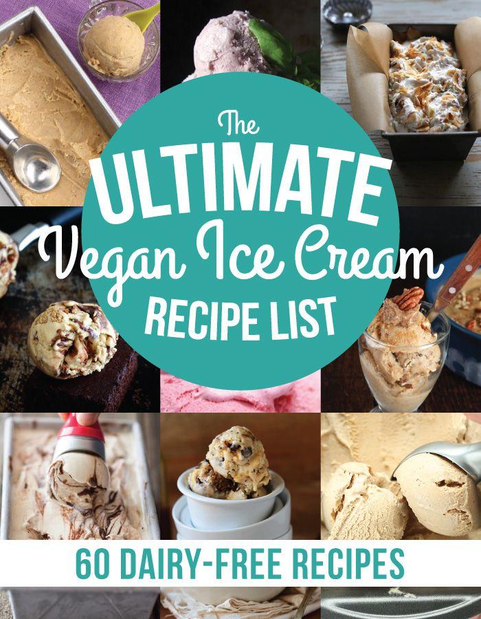 The Ultimate Vegan Ice Cream Recipe List - 60 Dairy-Free Recipes #veganicecream