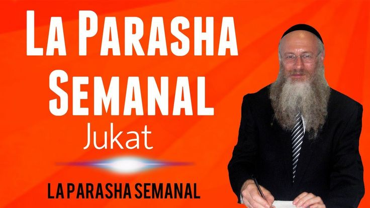 La Parasha semanal - Jukat