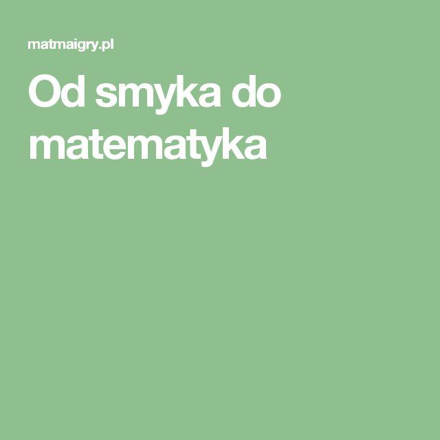 Od smyka do matematyka