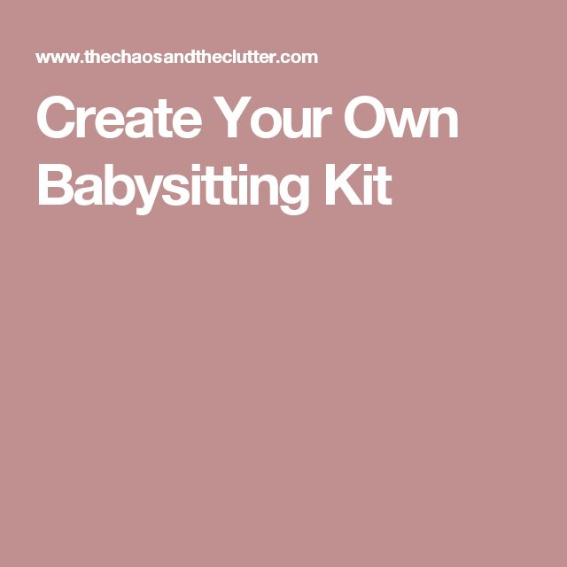Create Your Own Babysitting Kit