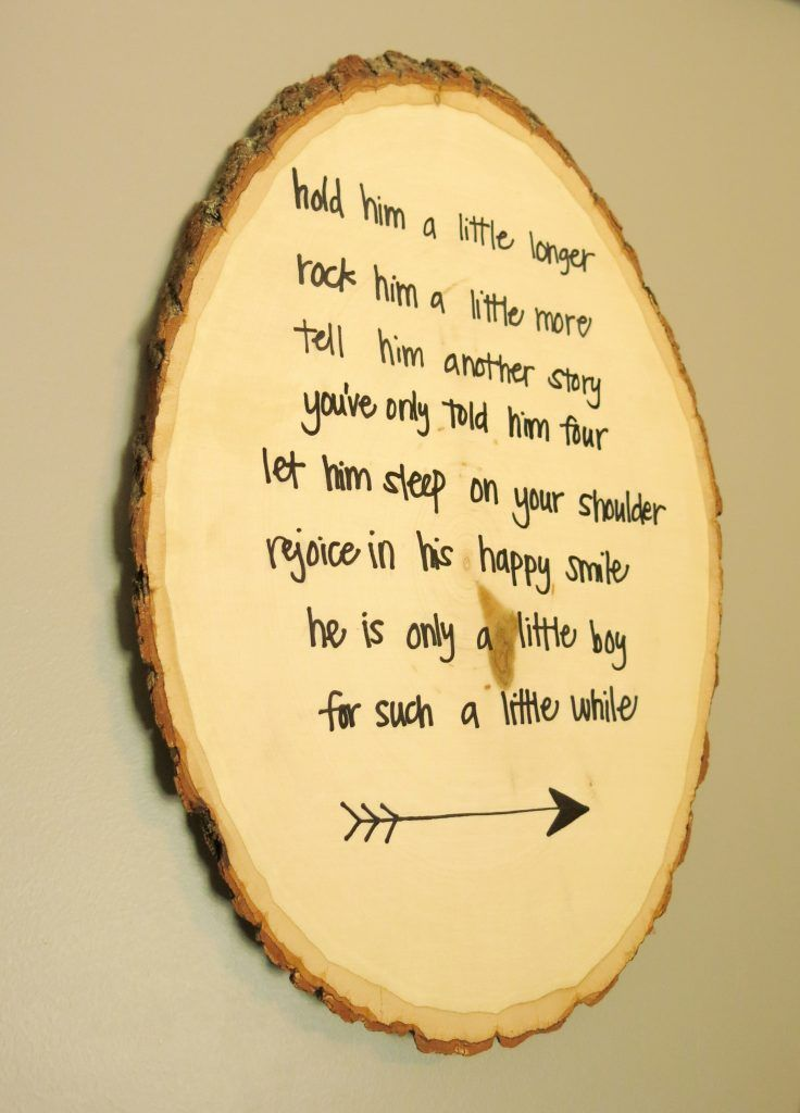 Hold Him A Little Longer poem on rustic wood round | Rustic Woodland Nursery Wall Art | DIY Wall Decor For Nursery | Make your own sign by using sharpie to handletter on wood round