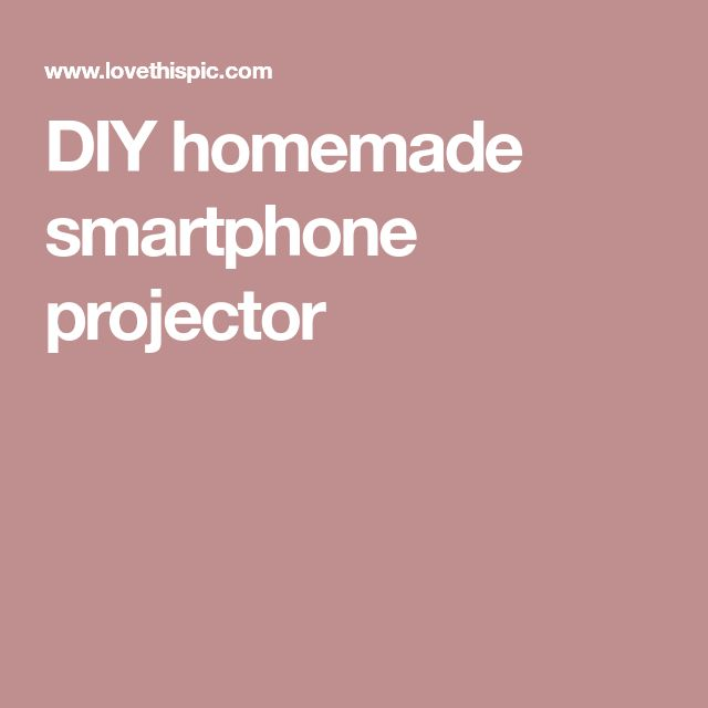DIY homemade smartphone projector