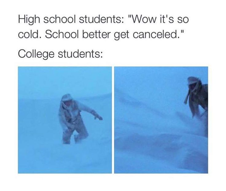 best college images ouat funny memes funny  i hate it when you walk to school in the cold and then the teacher never