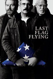 Last Flag Flying 2017 Full Movie Streaming Online in HD-720p Video Quality