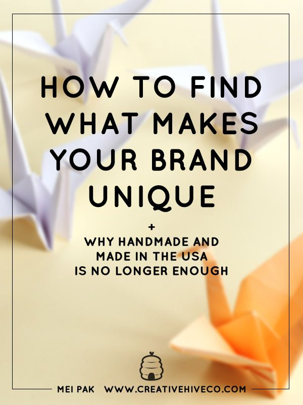 Struggling with business? You need to find your Unique Selling Proposition. What makes your brand unique? Why handmade + made in the US is no longer enough.