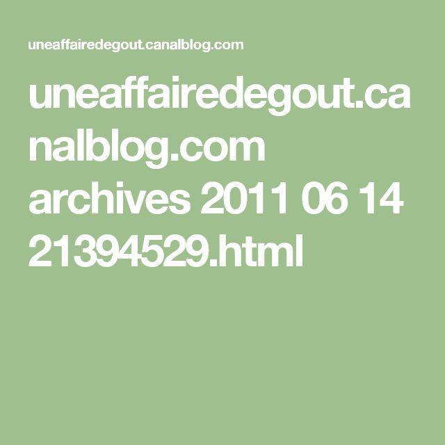 uneaffairedegout.canalblog.com archives 2011 06 14 21394529.html
