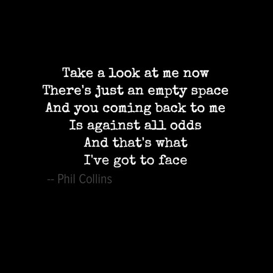 Lyrics from Phil Collins - Against All Odds ❤️