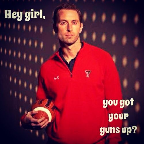 Hey Girl...Kliff Kingsbury as he gets ready to coach the Texas Tech Red Raiders! Wreck 'Em!