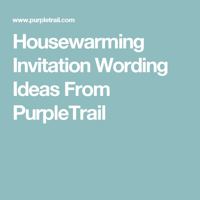 Best Housewarming Invitation Wording Ideas On