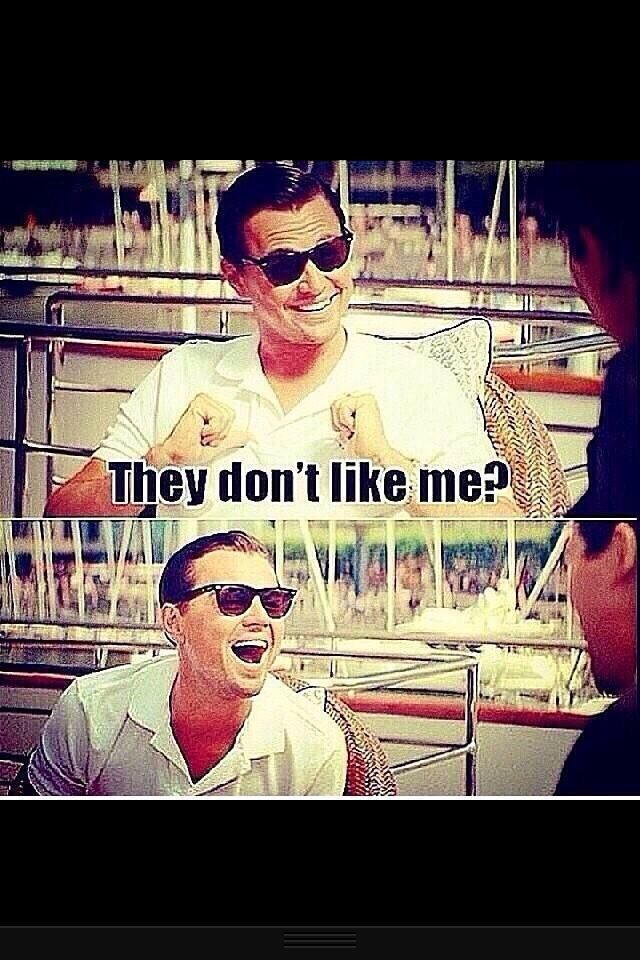 They don't like me hahahha i will always love leo :D <3 fucking ...