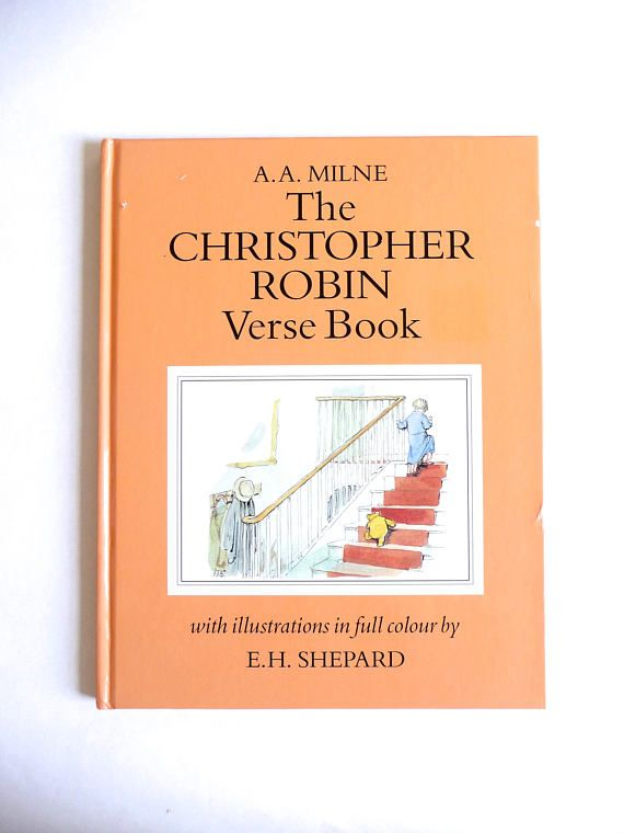 The Christopher Robin Verse Book by A.A. Milne Illustrated by