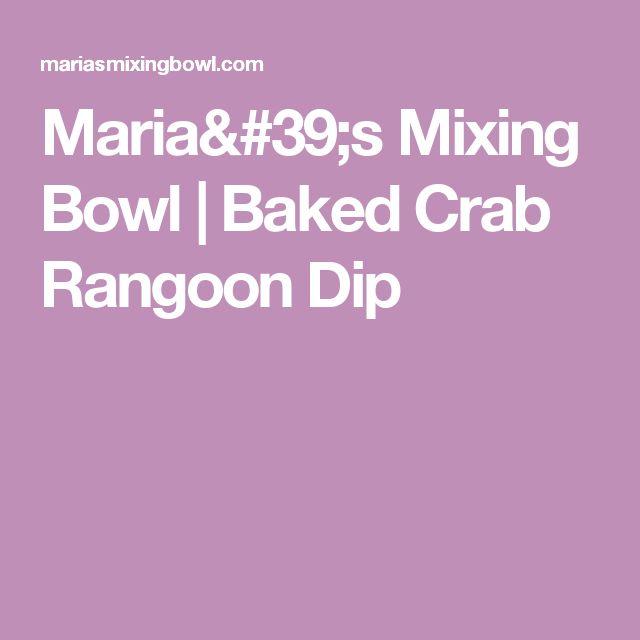 Maria's Mixing Bowl | Baked Crab Rangoon Dip