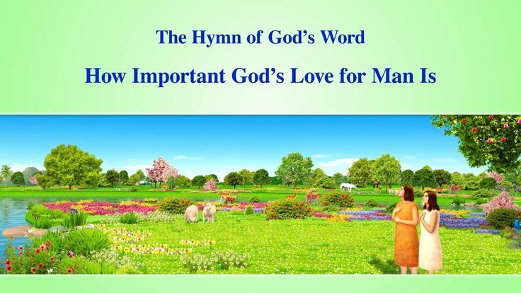 "The Hymn of God's Word ""How Important God's Love for Man Is"" 