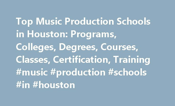 Top Music Production Schools in Houston: Programs, Colleges, Degrees, Courses, Classes, Certification, Training #music #production #schools #in #houston http://florida.remmont.com/top-music-production-schools-in-houston-programs-colleges-degrees-courses-classes-certification-training-music-production-schools-in-houston/  # Music Production Schools in Houston Houston, TX (population: 2,307,883) has one music production school within its city limits. Houston Community College System has a…