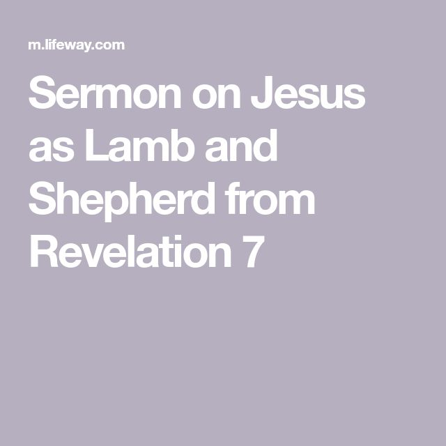 Sermon on Jesus as Lamb and Shepherd from Revelation 7