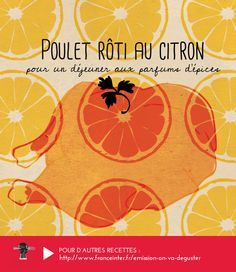 """POULET RÔTI AU CITRON POUR UN DÉJEUNER AUX PARFUMS D'ÉPICES - le goût du citron et des herbes pénètre le poulet et les pommes de terre... Une recette d'Arthur Le Caisne présentée par François-Régis Gaudry dans """"On va déguster"""" sur France Inter. RECETTE ICI : http://www.franceinter.fr/emission-on-va-deguster-lart-du-poulet-roti"""