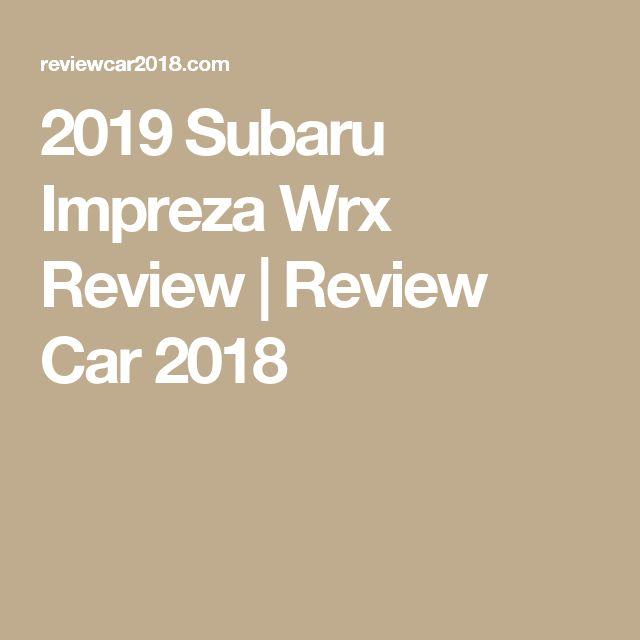 2019 Subaru Impreza Wrx Review | Review Car 2018