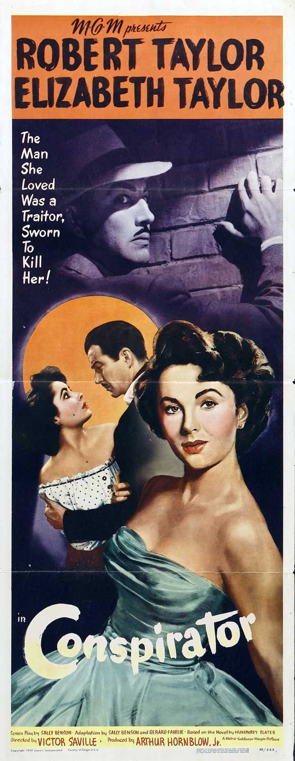 CONSPIRATOR (1950) - Robert Taylor & Elizabeth Taylor - Produced by Arthur Hornblow Jr. - Directed by Victor Saville - MGM - Insert Movie Poster.