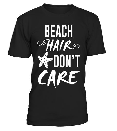 "# Beach Hair Don't Care Starfish Summer Tee Shirt .  Special Offer, not available in shops      Comes in a variety of styles and colours      Buy yours now before it is too late!      Secured payment via Visa / Mastercard / Amex / PayPal      How to place an order            Choose the model from the drop-down menu      Click on ""Buy it now""      Choose the size and the quantity      Add your delivery address and bank details      And that's it!      Tags: This is a perfect gift for anyone…"