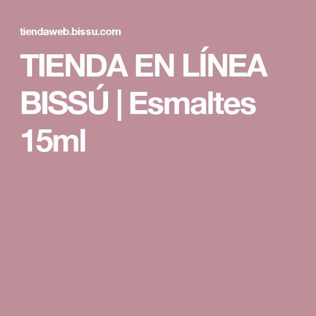 TIENDA EN LÍNEA BISSÚ | Esmaltes 15ml