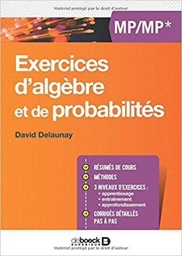 Exercices d'algèbre et de probabilités - MP/MP* - Delaunay David