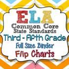 ELA Common Core State Standards Grades 3-5 Full Size Binder Flip Charts  ZIP FILE FOLDER contains 3 PDF files. Each PDF comes with  DIY directions,...
