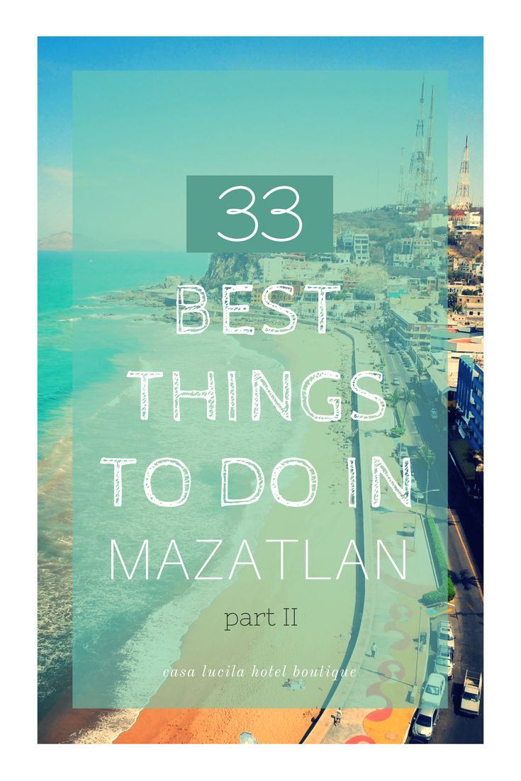 33 Best things to do in Mazatlan, Mexico. Our favorites!