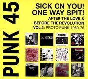 Punk 45: Sick on You! One Way Spit! After the Love & Before the Revolution, Vol. 3: Proto-Punk 1969-76 [CD], 26261492