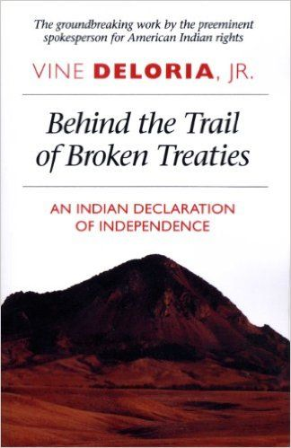 Behind the Trail of Broken Treaties: An Indian Declaration of Independence: Vine Jr. Deloria: 9780292707542: Books - Amazon.ca