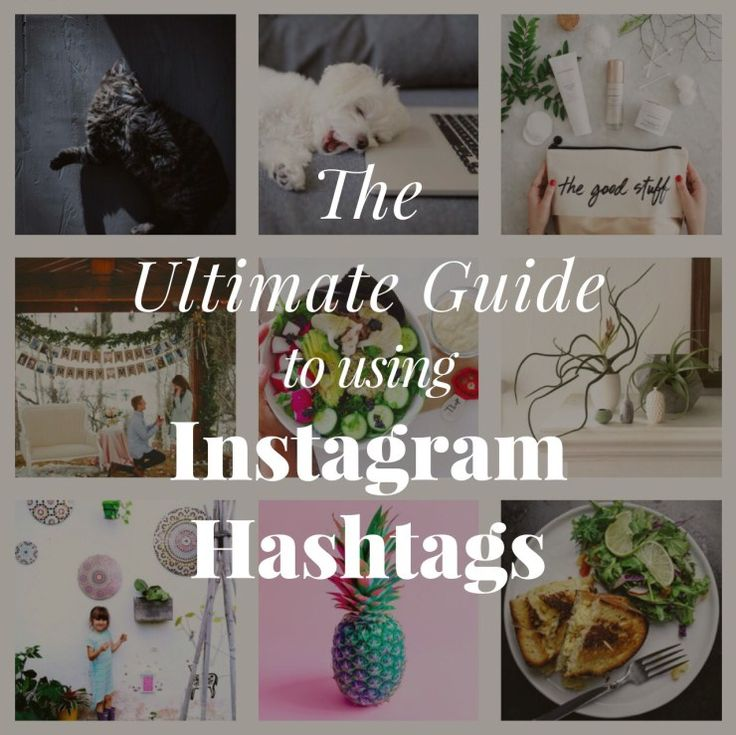 The ultimate guide to using Instagram hashtags. #marketing #instagram #hashtag