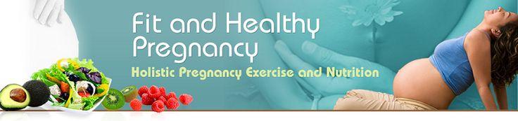 Holistic pregnancy, healthy pregnancy, pregnancy exercise, pregnancy diet, pregnancy nutrition