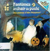 Fantômes et chair de poule  CPRPS 31997000819128 Un recueil de poèmes à faire frissonner !