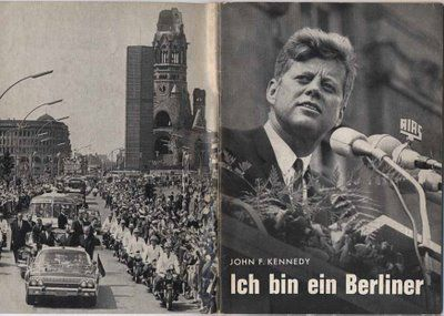ich bin ein berliner- I am a Berliner, stated famously by JFK while speaking to thousands in Berlin