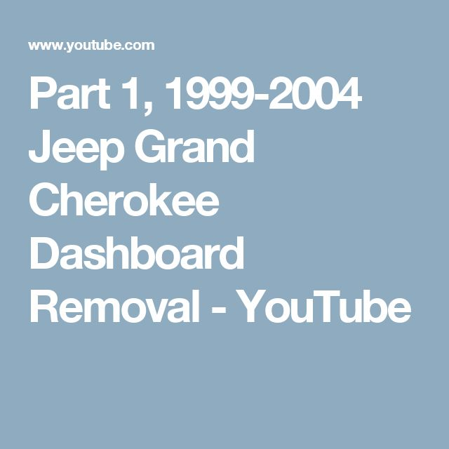 Part 1 1999 2004 Jeep Grand Cherokee Dashboard Removal Youtube
