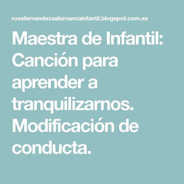 Maestra de Infantil: Canción para aprender a tranquilizarnos. Modificación de conducta.